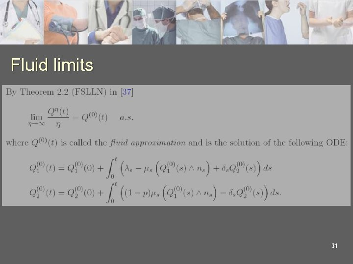 Fluid limits 31