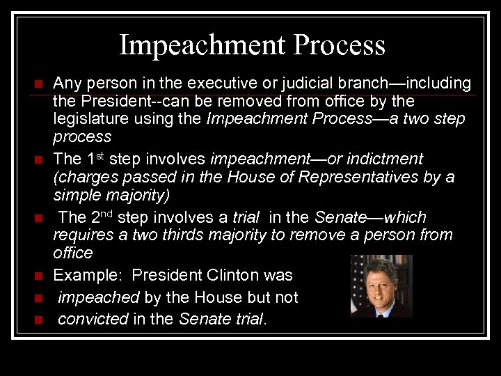 Impeachment Process n n n Any person in the executive or judicial branch—including the