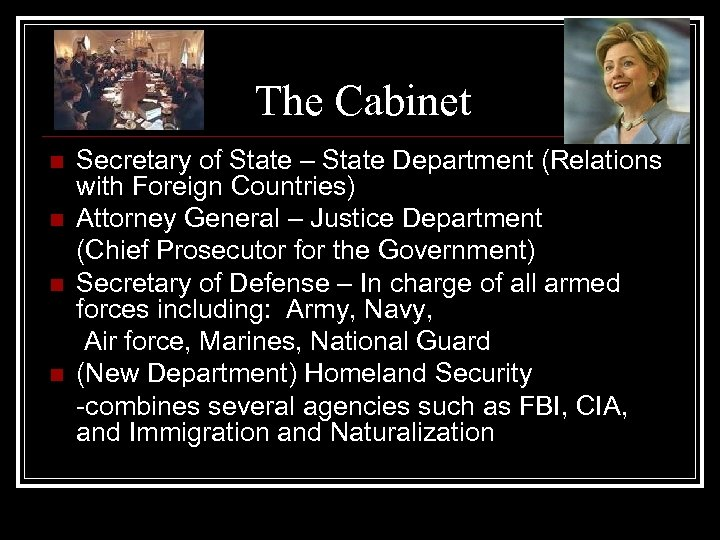 The Cabinet n n Secretary of State – State Department (Relations with Foreign Countries)