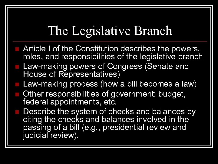 The Legislative Branch n n n Article I of the Constitution describes the powers,