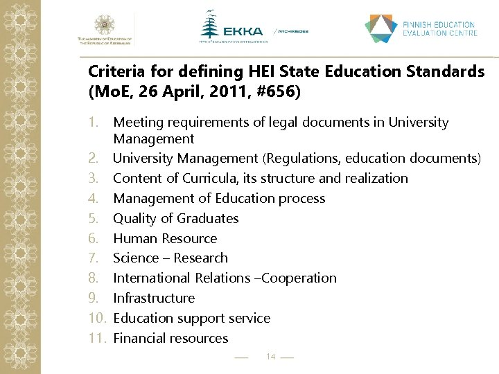 Criteria for defining HEI State Education Standards (Mo. E, 26 April, 2011, #656) 1.