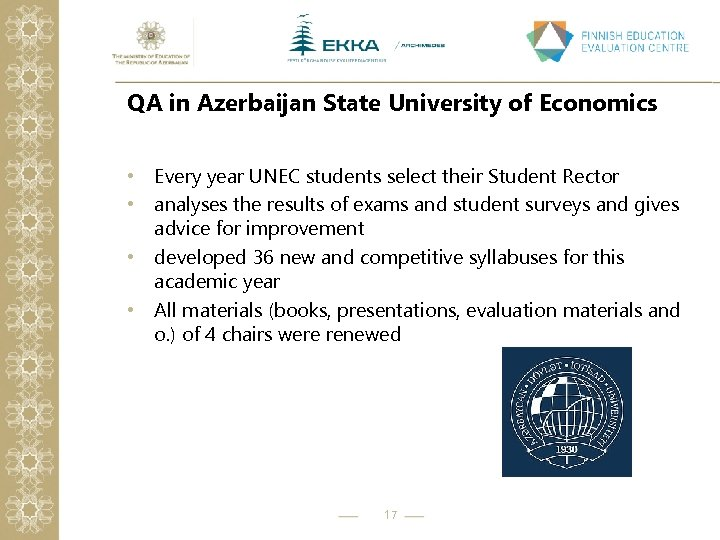 QA in Azerbaijan State University of Economics • Every year UNEC students select their
