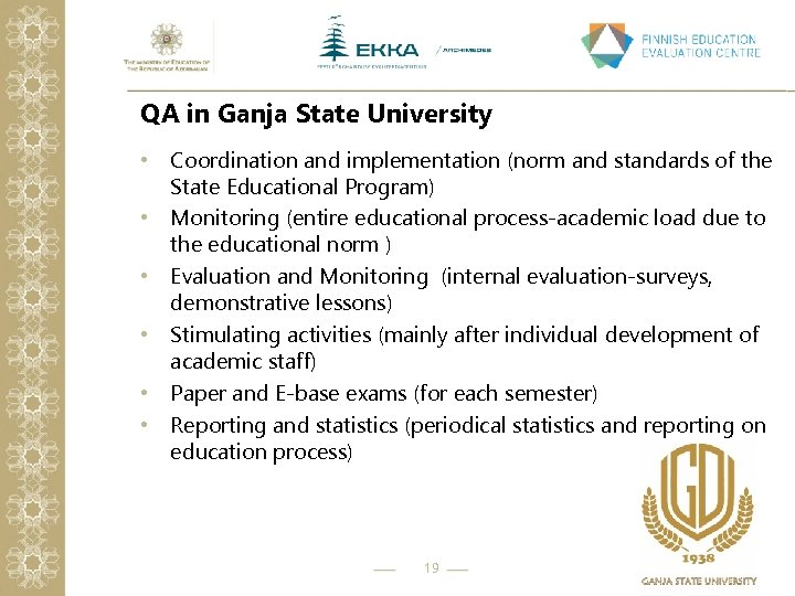 QA in Ganja State University • Coordination and implementation (norm and standards of the