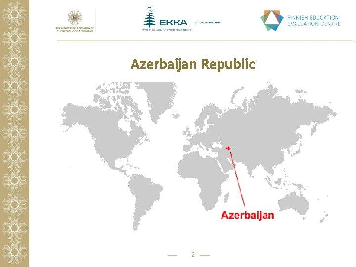 Azerbaijan Republic 2