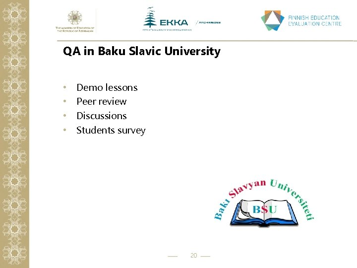 QA in Baku Slavic University • • Demo lessons Peer review Discussions Students survey