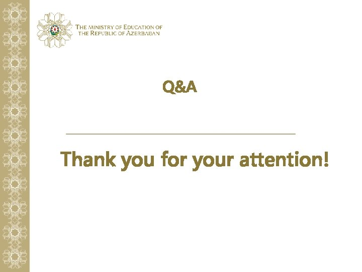 Q&A Thank you for your attention!