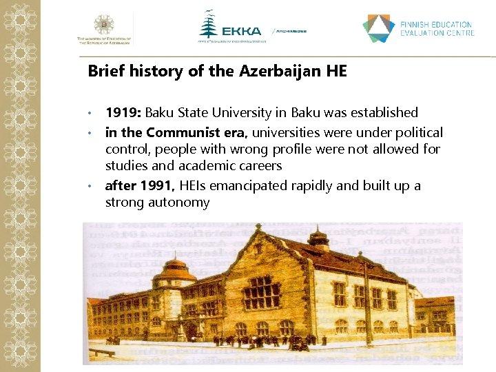 Brief history of the Azerbaijan HE 1919: Baku State University in Baku was established