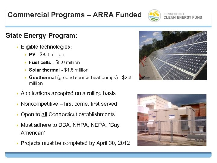 Commercial Programs – ARRA Funded State Energy Program: 4 Eligible technologies: 4 PV -