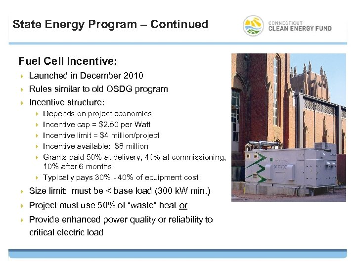 State Energy Program – Continued Fuel Cell Incentive: 4 Launched in December 2010 Rules
