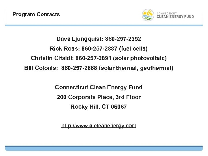 Program Contacts Dave Ljungquist: 860 -257 -2352 Rick Ross: 860 -257 -2887 (fuel cells)