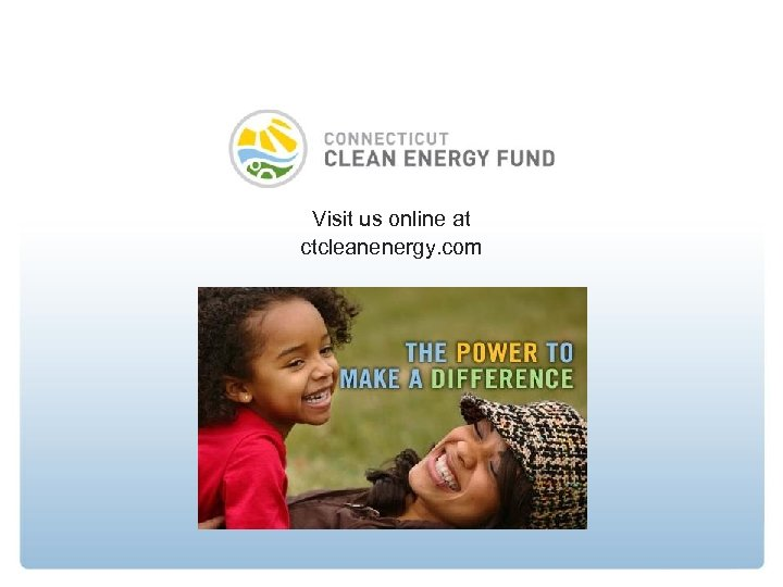 Visit us online at ctcleanenergy. com