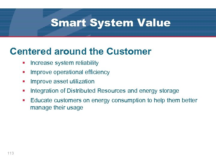 Smart System Value Centered around the Customer § Increase system reliability § Improve operational