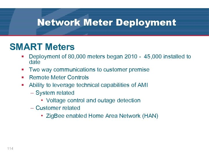 Network Meter Deployment SMART Meters § Deployment of 80, 000 meters began 2010 -