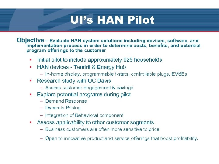 UI's HAN Pilot Objective – Evaluate HAN system solutions including devices, software, and implementation