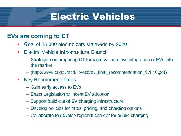 Electric Vehicles UI's EV Goals EVs are coming to CT § Goal of 25,