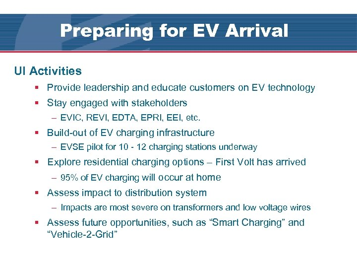 Preparing for EV Arrival UI's EV Pilot UI Activities § Provide leadership and educate