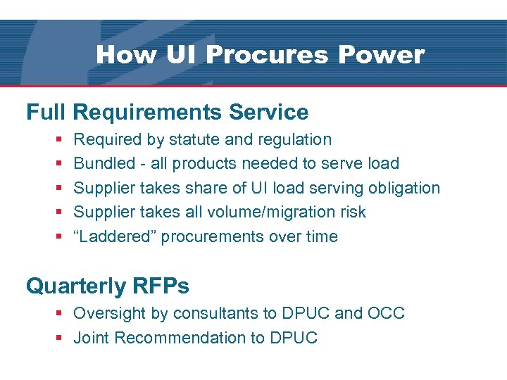 How UI Procures Power Full Requirements Service § § § Required by statute and