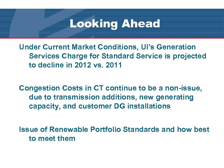 Looking Ahead Under Current Market Conditions, UI's Generation Services Charge for Standard Service is