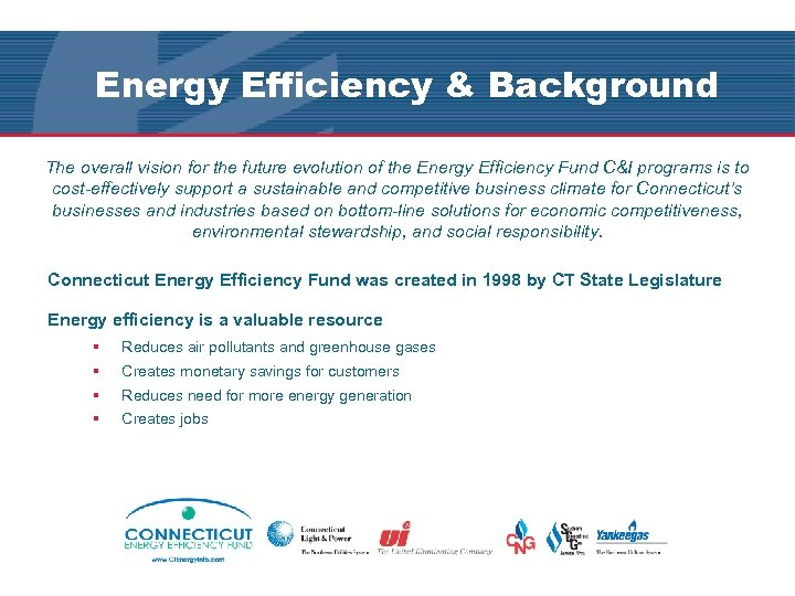 Energy Efficiency & Background The overall vision for the future evolution of the Energy