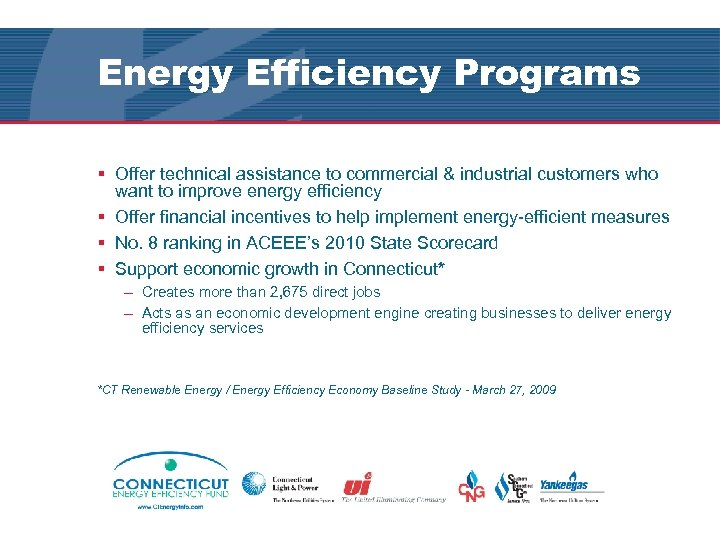 Energy Efficiency Programs § Offer technical assistance to commercial & industrial customers who want