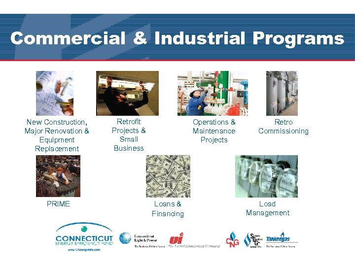 Commercial & Industrial Programs New Construction, Major Renovation & Equipment Replacement PRIME Retrofit Projects