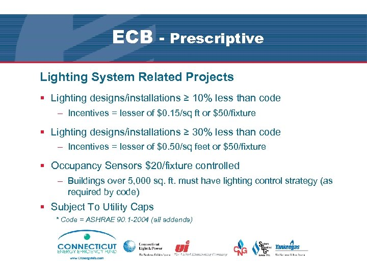 ECB - Prescriptive Lighting System Related Projects § Lighting designs/installations ≥ 10% less than