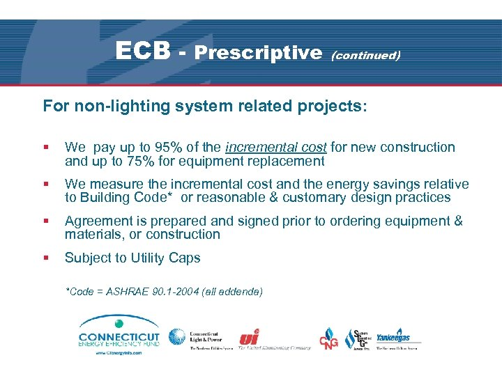 ECB - Prescriptive (continued) For non-lighting system related projects: § We pay up to