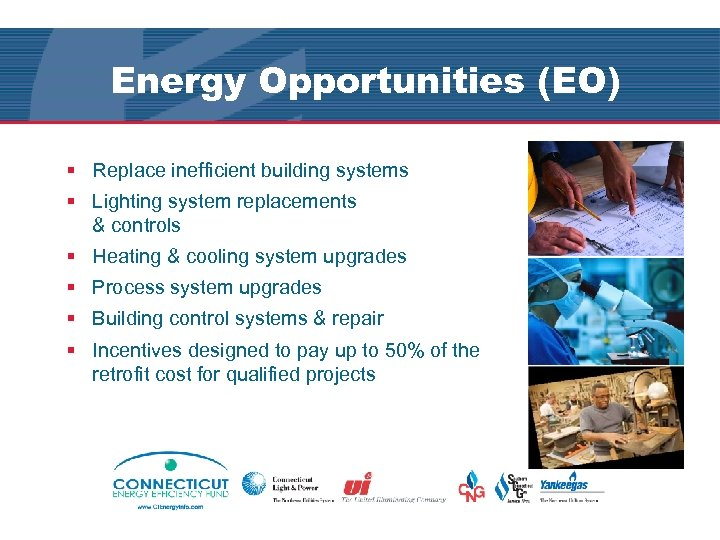 Energy Opportunities (EO) § Replace inefficient building systems § Lighting system replacements & controls