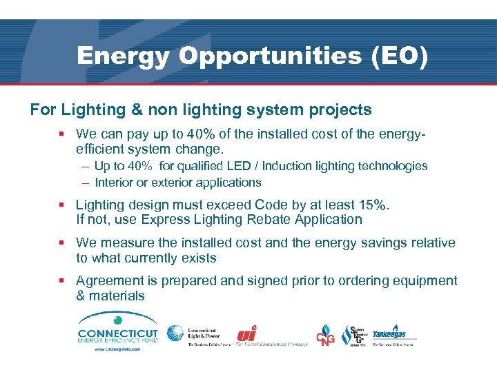 Energy Opportunities (EO) For Lighting & non lighting system projects § We can pay