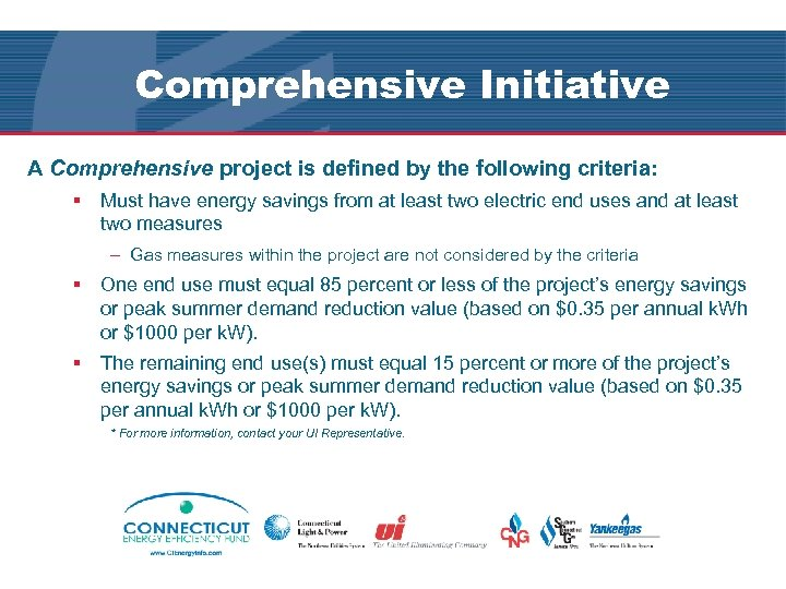 Comprehensive Initiative A Comprehensive project is defined by the following criteria: § Must have