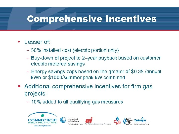 Comprehensive Incentives • Lesser of: – 50% installed cost (electric portion only) – Buy-down