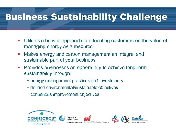 Business Sustainability Challenge § Utilizes a holistic approach to educating customers on the value