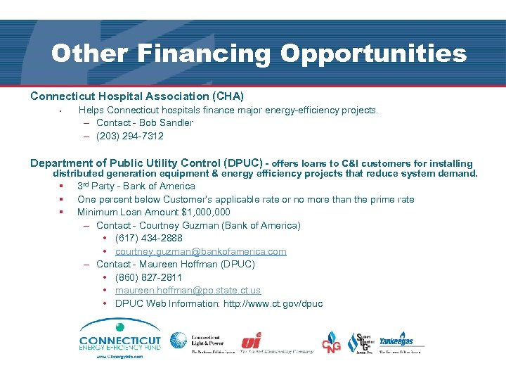 Other Financing Opportunities Connecticut Hospital Association (CHA) § Helps Connecticut hospitals finance major energy-efficiency