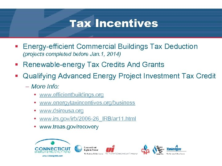 Tax Incentives § Energy-efficient Commercial Buildings Tax Deduction (projects completed before Jan. 1, 2014)