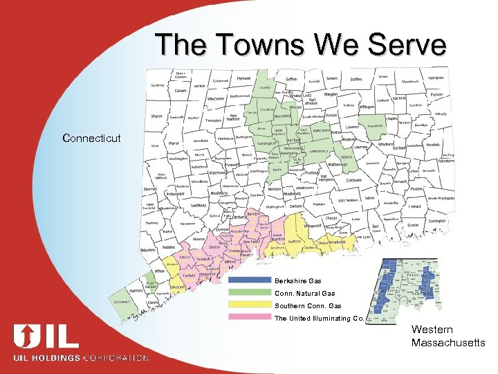 The Towns We Serve Connecticut Berkshire Gas Conn. Natural Gas Southern Conn. Gas The