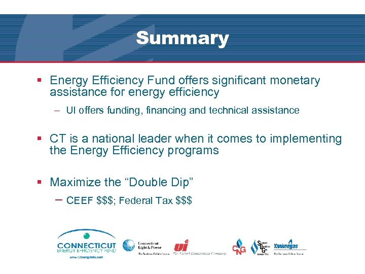 Summary § Energy Efficiency Fund offers significant monetary assistance for energy efficiency – UI