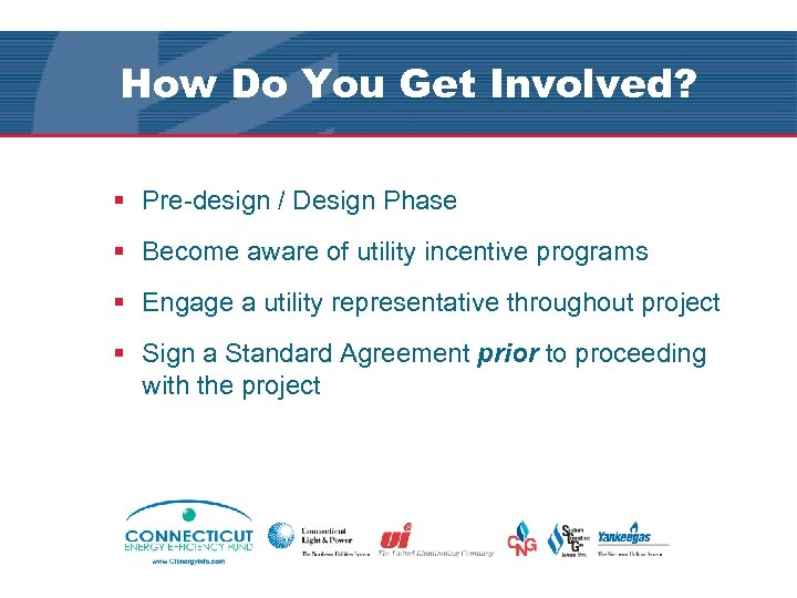 How Do You Get Involved? § Pre-design / Design Phase § Become aware of