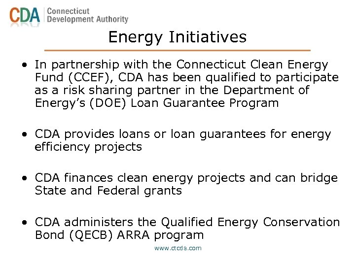 Energy Initiatives • In partnership with the Connecticut Clean Energy Fund (CCEF), CDA has