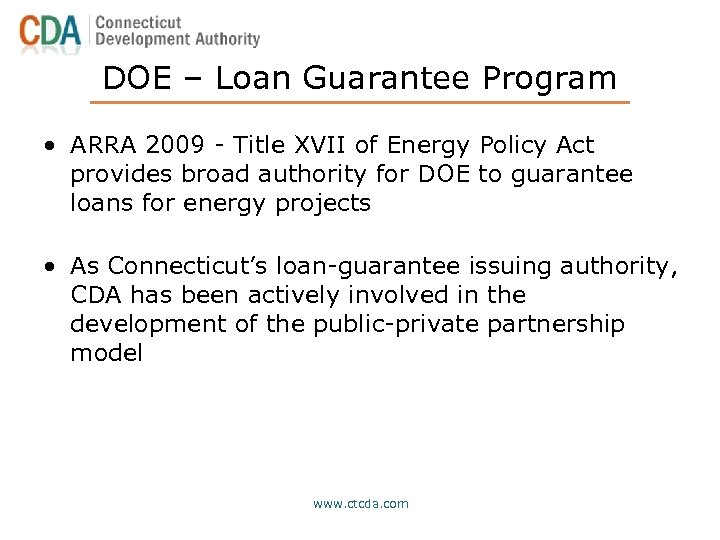 DOE – Loan Guarantee Program • ARRA 2009 - Title XVII of Energy Policy