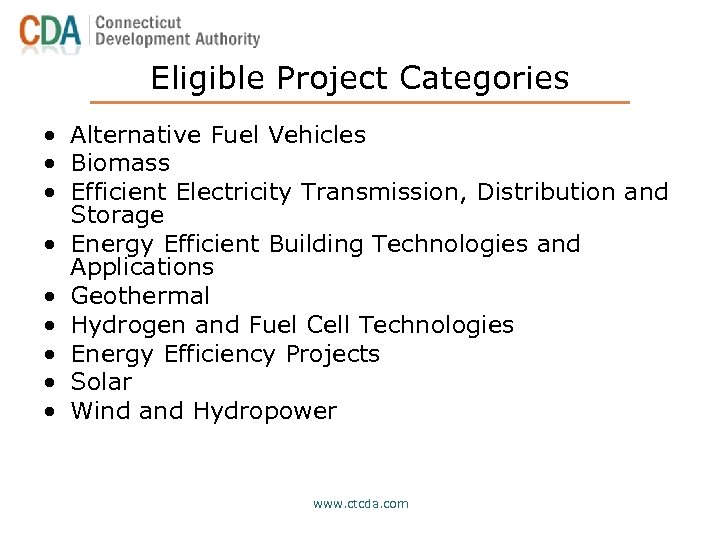 Eligible Project Categories • Alternative Fuel Vehicles • Biomass • Efficient Electricity Transmission, Distribution
