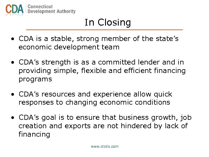 In Closing • CDA is a stable, strong member of the state's economic development