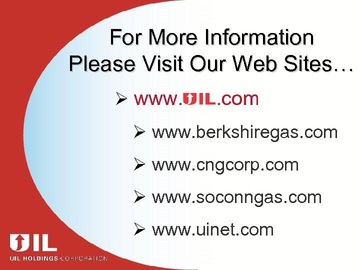 For More Information Please Visit Our Web Sites… Ø www. . com Ø www.