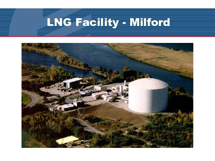 LNG Facility - Milford