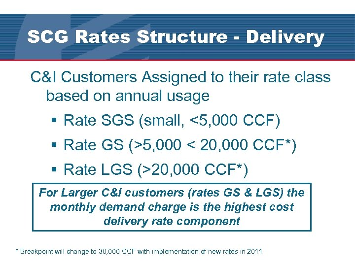 SCG Rates Structure - Delivery C&I Customers Assigned to their rate class based on