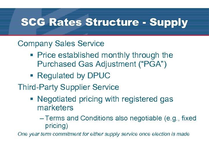 SCG Rates Structure - Supply Company Sales Service § Price established monthly through the