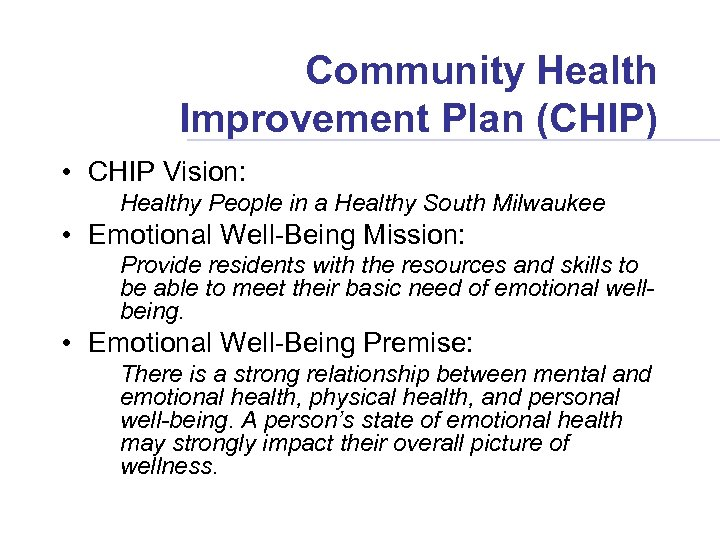 Community Health Improvement Plan (CHIP) • CHIP Vision: Healthy People in a Healthy South