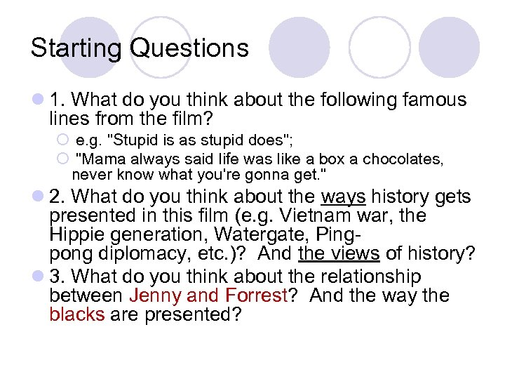 Starting Questions l 1. What do you think about the following famous lines from
