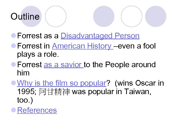 Outline l Forrest as a Disadvantaged Person l Forrest in American History –even a