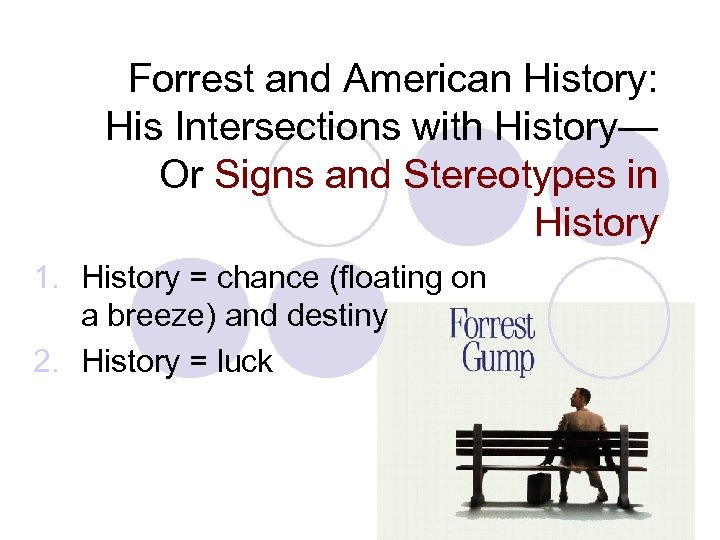 Forrest and American History: His Intersections with History— Or Signs and Stereotypes in History