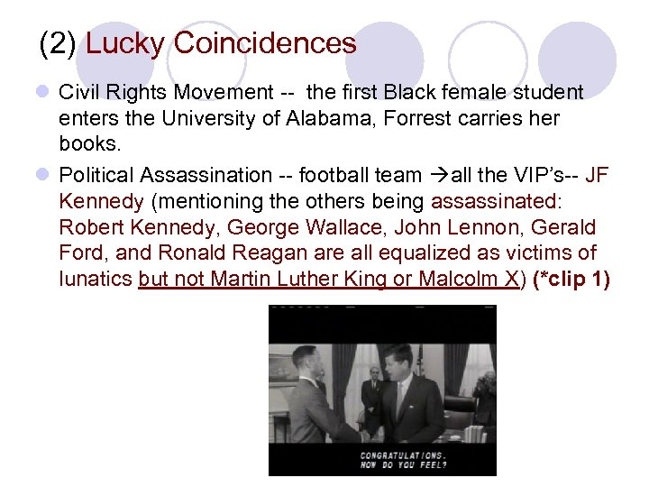 (2) Lucky Coincidences l Civil Rights Movement -- the first Black female student enters
